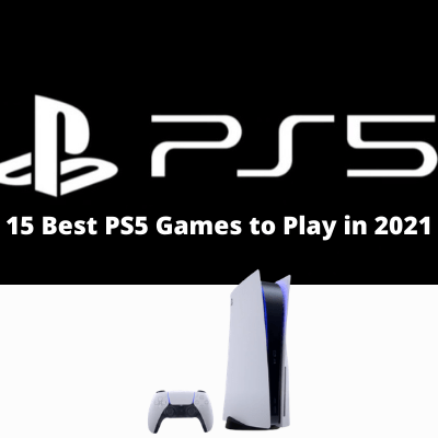 Top 15 Best PS5 Games to Play in 2021
